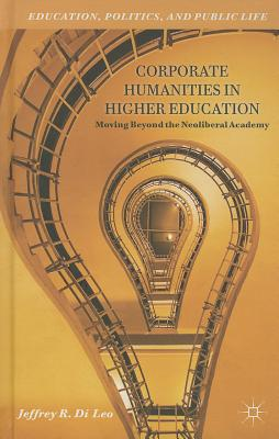 Corporate Humanities in Higher Education By Di Leo, Jeffrey R.